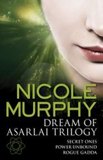 Dream of Asarlai Trilogy - Nicole Murphy