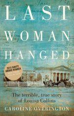 Last Woman Hanged - Caroline Overington