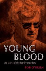 Young Blood : The Story of the Family Murders - Bob O'Brien