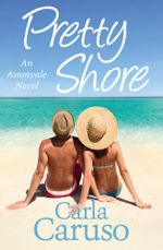 Pretty Shore : an Astonvale novel - Carla Caruso
