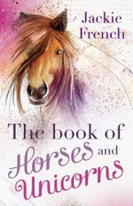 The Book of Horses and Unicorns - Jackie French