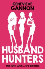 Husband Hunters - Genevieve Gannon