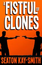 A Fistful of Clones - Seaton Kay-Smith