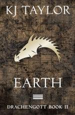 Drachengott : Earth - K J Taylor
