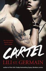 Cartel : Cartel Trilogy : Book 1 - Lili St. Germain