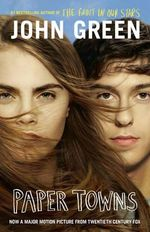 Paper Towns - Order Now For Your Chance to Win! : Film Tie-in Edition - John Green