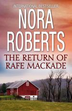 The Return Of Rafe MacKade : MacKade Brothers Book 1 - Nora Roberts
