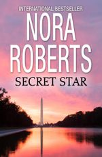 Secret Star - Nora Roberts