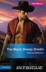 The Black Sheep Sheikh : Cowboys Royale Book 6 - Dana Marton