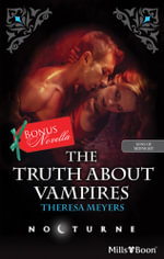 Nocturne Single Plus Bonus Novella/The Truth About Vampires/Salvation Of The Damned - Theresa Meyers
