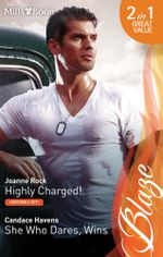 Blaze Duo/Highly Charged!/She Who Dares, Wins - Joanne Rock