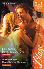 Blaze Duo/Delicious Do-Over/Breathless Descent : Spring Break Book 2 - Debbi Rawlins
