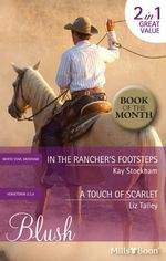 Blush Duo/In The Rancher's Footsteps/A Touch Of Scarlet : Hometown U.S.A. Book 24 - Kay Stockham