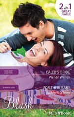 Blush Duo/Caleb's Bride/For Their Baby : 9 Months Later - Wendy Warren