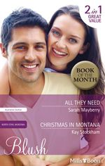 Blush Duo/All They Need/Christmas In Montana - Sarah Mayberry