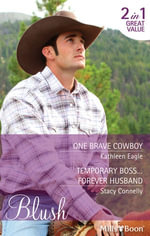 Blush Duo/One Brave Cowboy/Temporary Boss...Forever Husband - Kathleen Eagle