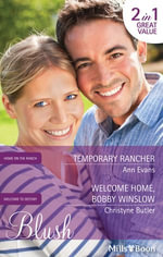 Blush Duo/Temporary Rancher/Welcome Home, Bobby Winslow : Home on the Ranch Book 47 - Ann Evans