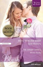 Blush Duo/More Than One Night/The Daddy Dance - Sarah Mayberry