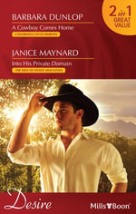 Desire Duo/A Cowboy Comes Home/Into His Private Domain : The Men of Wolff Mountain - Barbara Dunlop