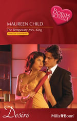 Desire Single Plus Bonus Novella/The Temporary Mrs. King/Thief Of Hearts - Maureen Child
