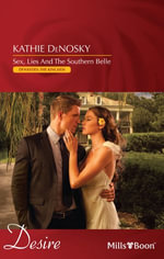 Sex, Lies And The Southern Belle : Dynasties: The Kincaids Book 1 - Kathie Denosky
