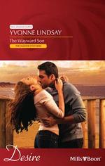 The Wayward Son : The Master Vintners Book 1 - Yvonne Lindsay