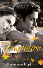 Temptation : A Temptation Novel Book 1 - Karen Ann Hopkins