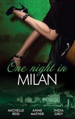 One Night In...Milan/The Italian's Future Bride/In The Italian's Bed/The Italian's Captive Virgin : Italian Husbands Book 22 - Michelle Reid