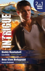 Intrigue Duo/Daddy Bombshell/Bear Claw Bodyguard : Bear Claw Creek Crime Lab - Lisa Childs
