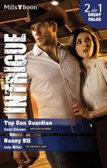 Intrigue Duo/Top Gun Guardian/Nanny 911 : The Precinct: SWAT - Carol Ericson