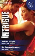 Intrigue Duo/Sudden Insight/Her Cowboy Defender : Thriller - Rebecca York