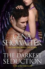 The Darkest Seduction : Lords of the Underworld : Book 9 - Gena Showalter