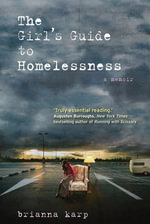 The Girl's Guide To Homelessness - Brianna Karp