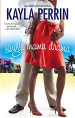 Single Mama Drama - Kayla Perrin