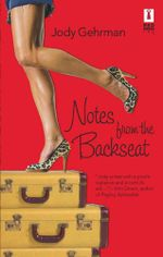 Notes From The Backseat - Jody Gehrman