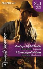Romantic Suspense Duo/Cowboy's Triplet Trouble/A Cavanaugh Christmas : Top Secret Deliveries Book 6 - Carla Cassidy