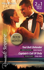 Romantic Suspense Duo/Tool Belt Defender/Captain's Call Of Duty : The Kelley Legacy - Carla Cassidy