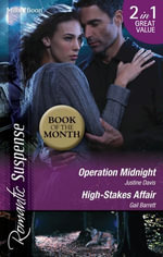 Romantic Suspense Duo/Operation Midnight/High-Stakes Affair : Stealth Knights - Justine Davis