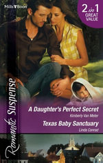 Romantic Suspense Duo/A Daughter's Perfect Secret/Texas Baby Sanctuary : Chance, Texas - Kimberly Van Meter