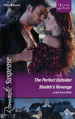 Romantic Suspense Duo/The Perfect Outsider/Sheikh's Revenge : Sahara Kings - Loreth Anne White