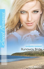 Runaway Bride : Changing Grooms Book 2 - Barbara Hannay