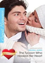 Sweet Single Plus Bonus Novella/The Tycoon Who Healed Her Heart/The Sweetheart Tree - Melissa James