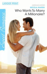 Who Wants To Marry A Millionaire? - Nicola Marsh