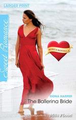 Sweet Single Plus Bonus Novella/The Ballerina Bride/Catch Of The Day - Fiona Harper