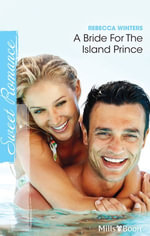 A Bride For The Island Prince : By Royal Appointment Book 11 - Rebecca Winters