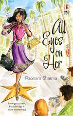 All Eyes On Her - Poonam Sharma
