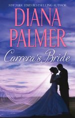Carrera's Bride : Texan Lovers Book 7 - Diana Palmer