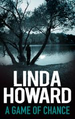 A Game Of Chance : Bestselling Author Collection Book 9 - Linda Howard