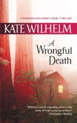 A Wrongful Death : A Barbara Holloway Novel Book 4 - Kate Wilhelm