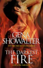 The Darkest Fire : Lords of the Underworld : Prequal to The Darkest Night - Gena Showalter